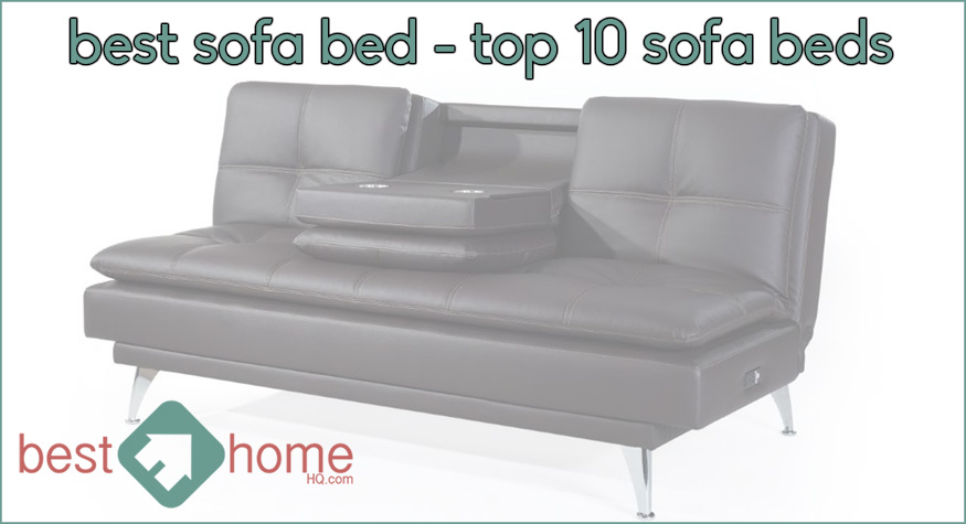 Best Sofa Bed - Top 10 Sofa Beds for 2019 | BestHomeHQ.com